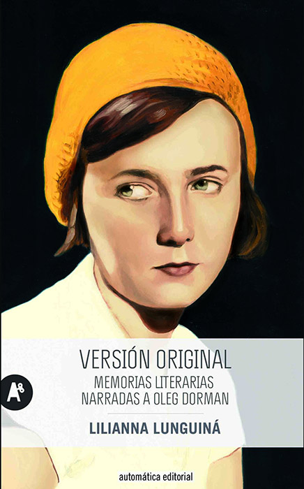 Versión original. Memorias literarias narradas a Oleg Dorman · Automatica editorial