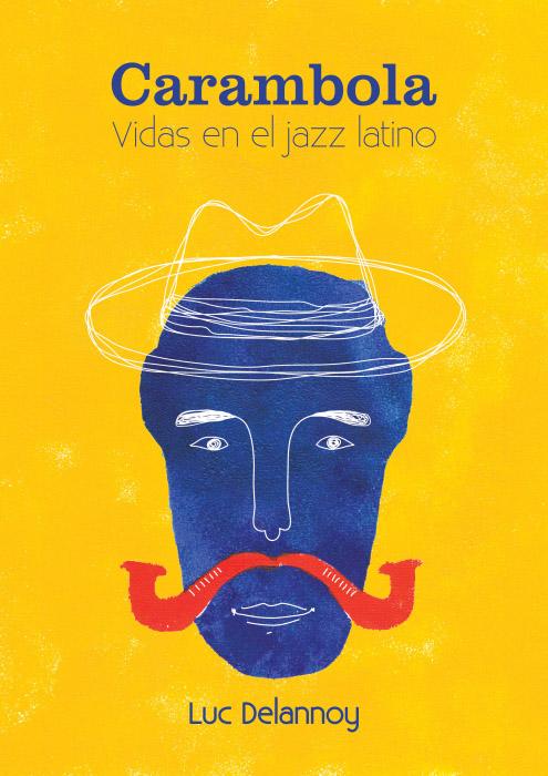 Carambola. Vidas en el jazz latino