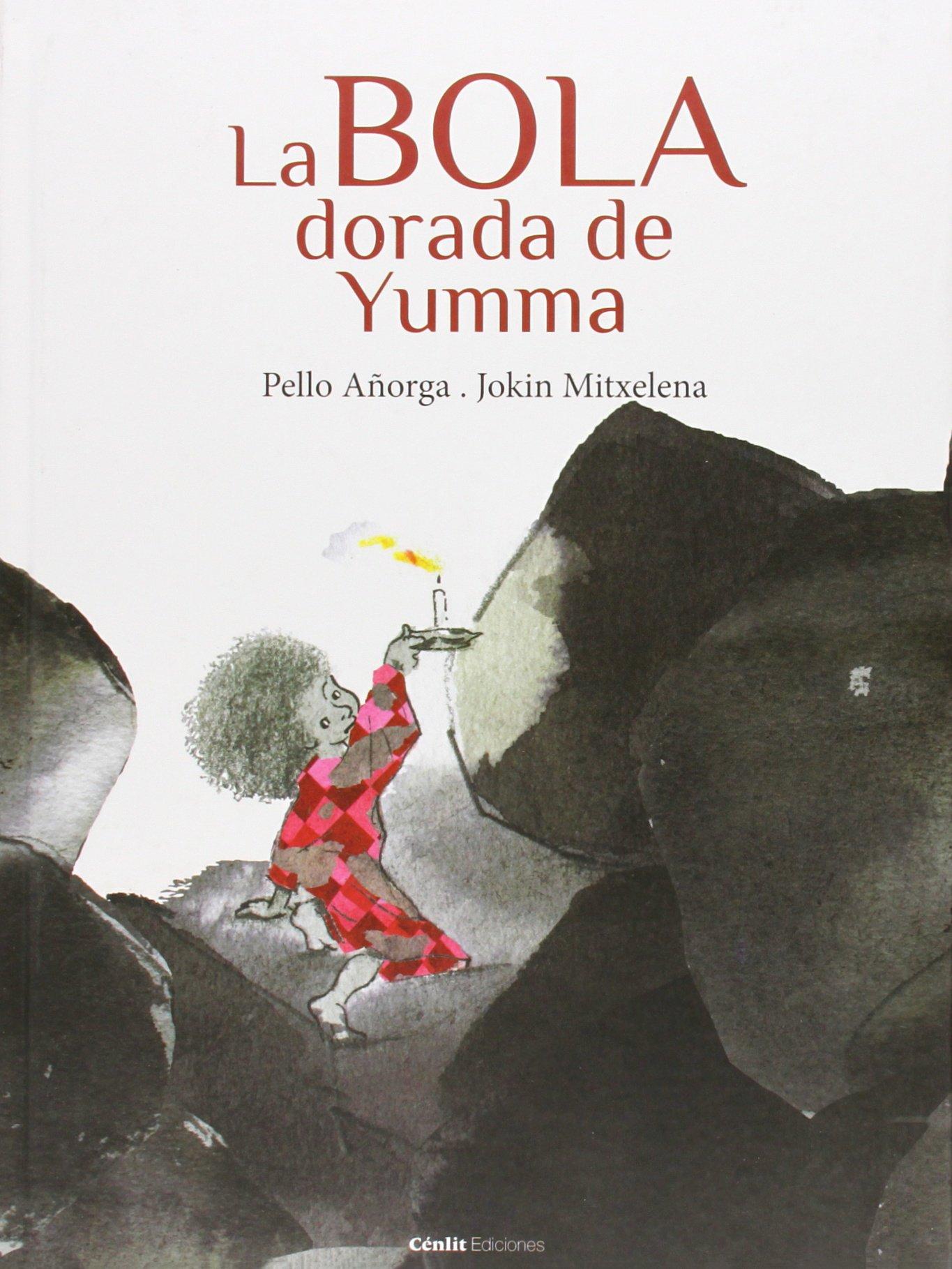 La bola dorada de Yumma · Cenlit Ediciones
