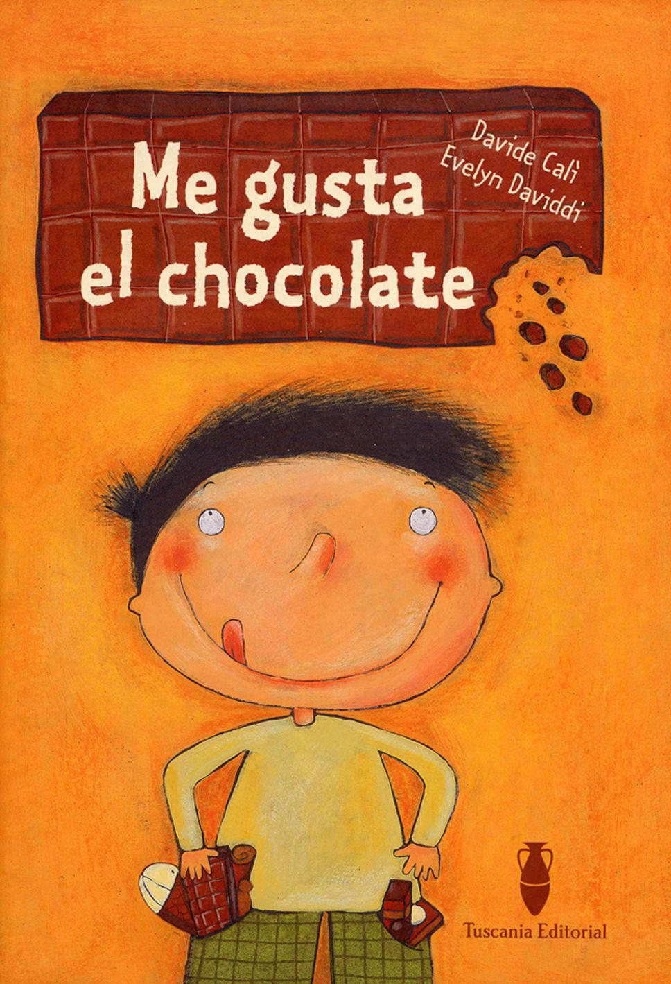 Me gusta el chocolate · Tuscania Editorial