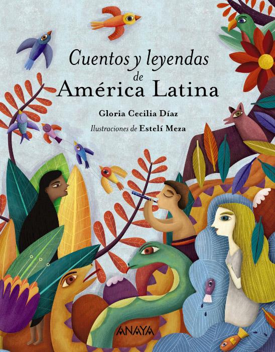 Cuentos y Leyendas de América Latina · Anaya