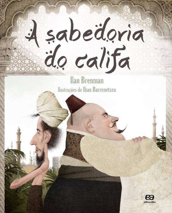 A sabedoria do califa · Editora Ática