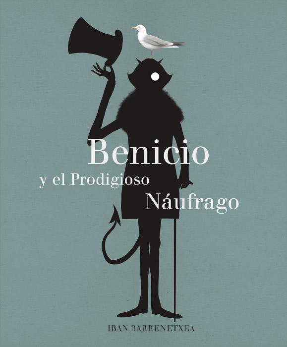 Benicio y el prodigioso náufrago · A Buen Paso