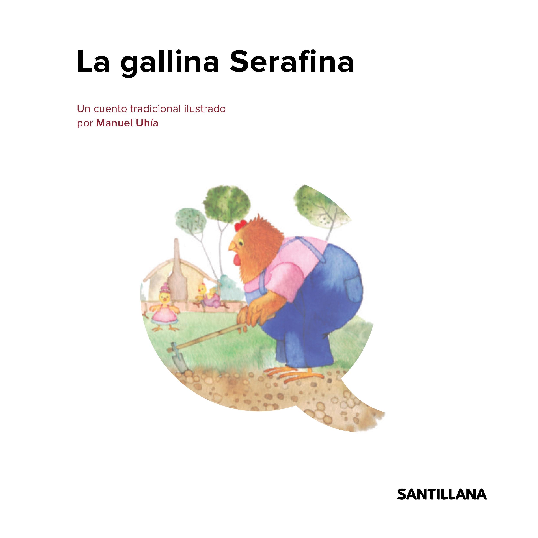 Manuel Uhía SANTILLANA Infantil La gallina Serafina