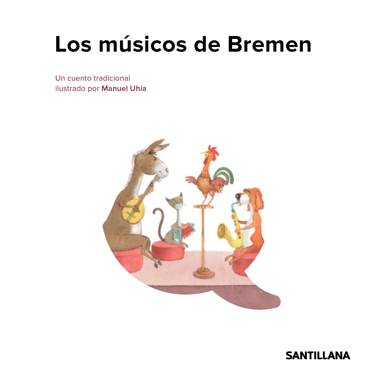 Manuel Uhía SANTILLANA Infantil Los músicos de Bremen