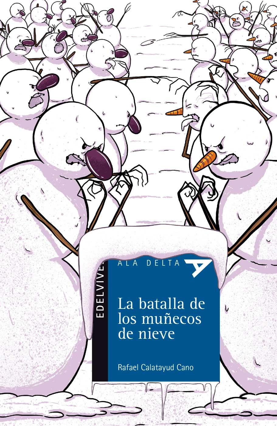 La batalla de los muñecos de nieve · Ala Delta