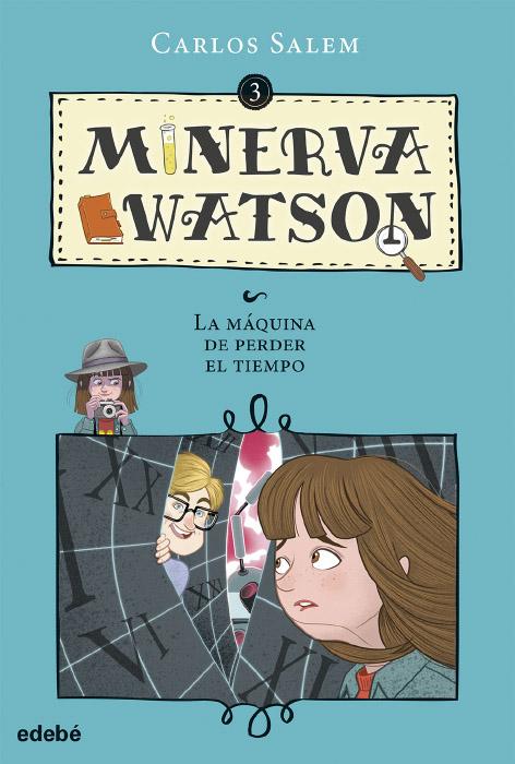 Minerva Watson y La máquina de perder el tiempo · Edebé