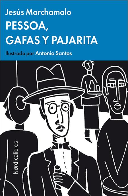 Pessoa, gafas y pajarita · Nórdica Libros