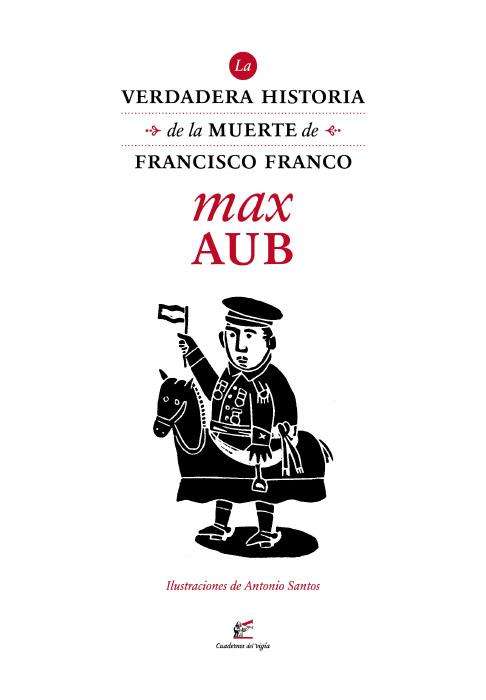 La verdadera historia de la muerte de Francisco Franco · Cuadernos del Vigía