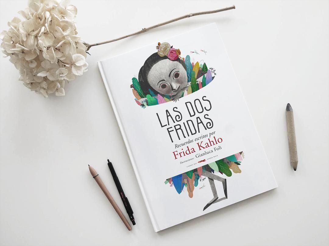 Las dos Fridas. Recuerdos escritos por Frida Kahlo· Libros del Zorro rojo