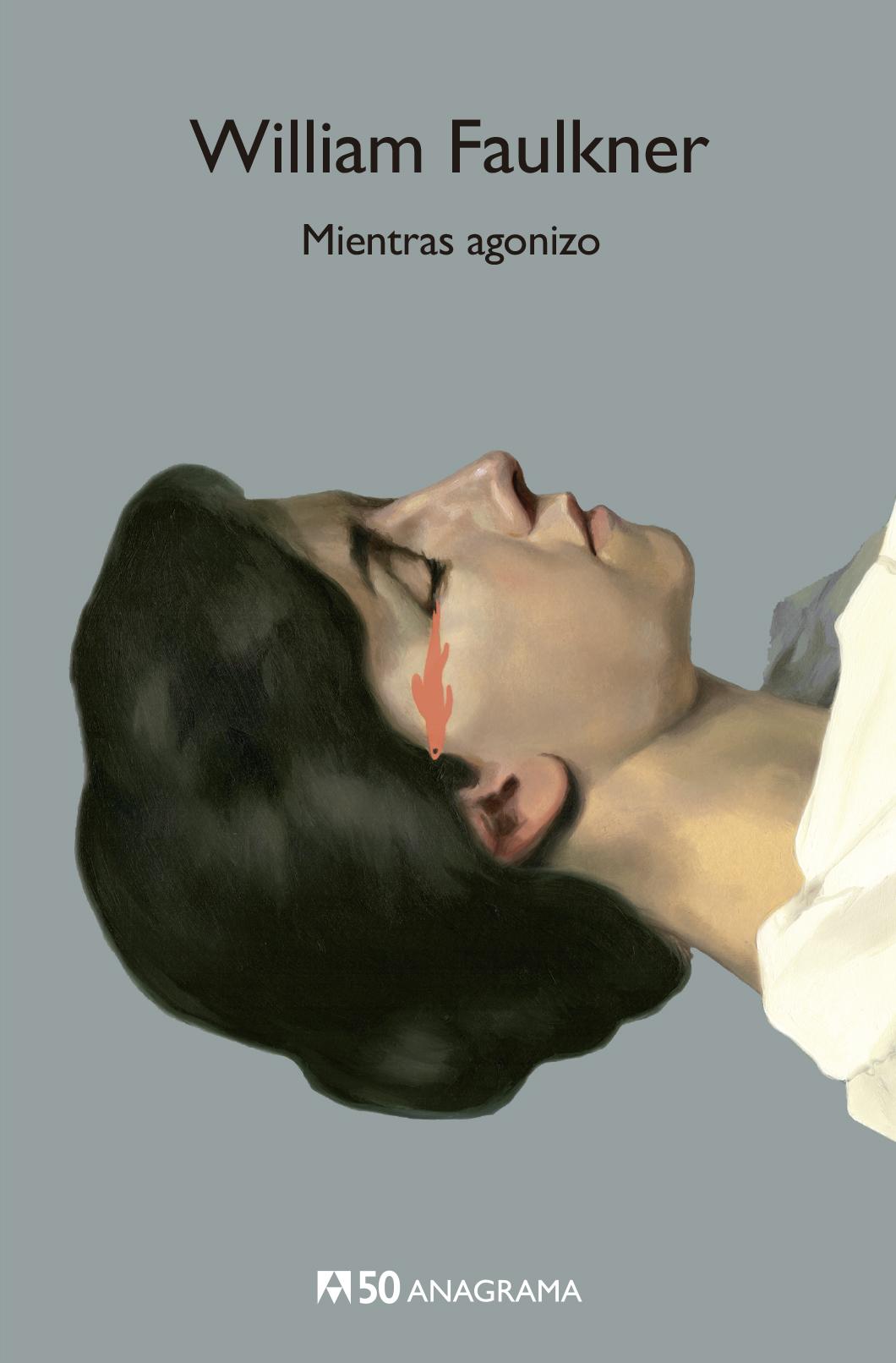 Mientras agonizo · Anagrama
