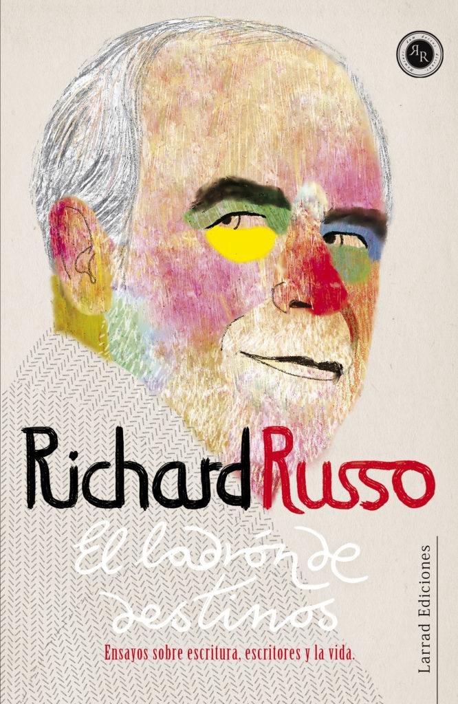 Jacobo Muñiz Larrad Ediciones Richard Russo El Ladrón del destinos