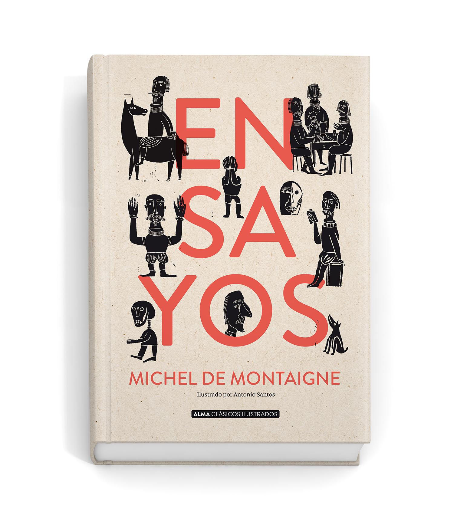 Los ensayos de Montaigne · Alma Editorial