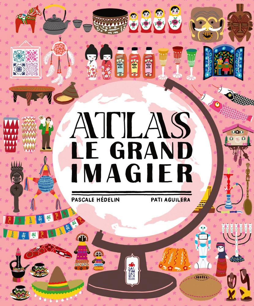 Atlas, el gran viaje ilustrado · Saltimbanque Éditions y Zahori Books